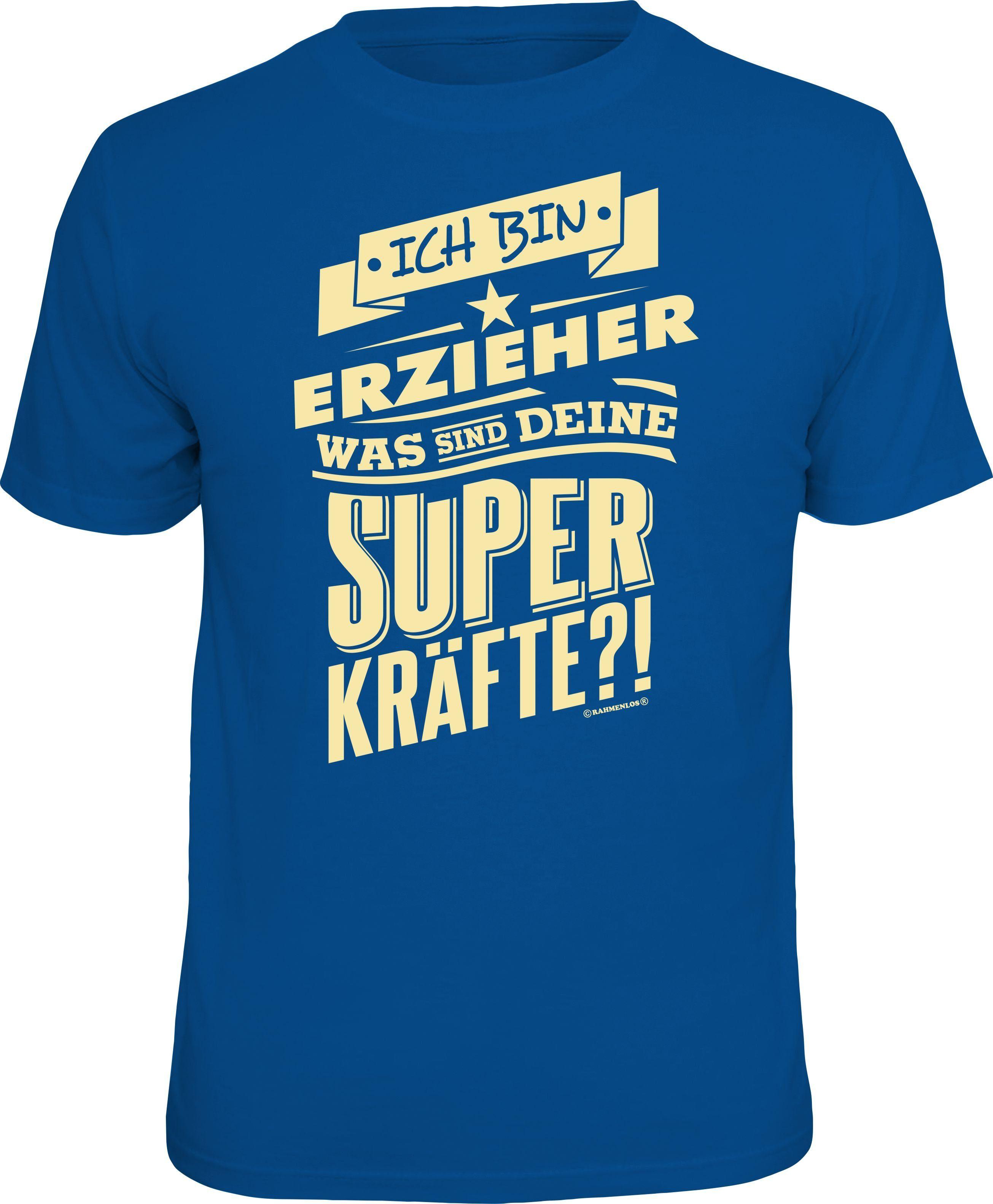 Rahmenlos T-Shirt Ich bin Erzieher was sind deine Superkräfte? | Bekleidung > Shirts > T-Shirts | Blau | Baumwolle | Rahmenlos