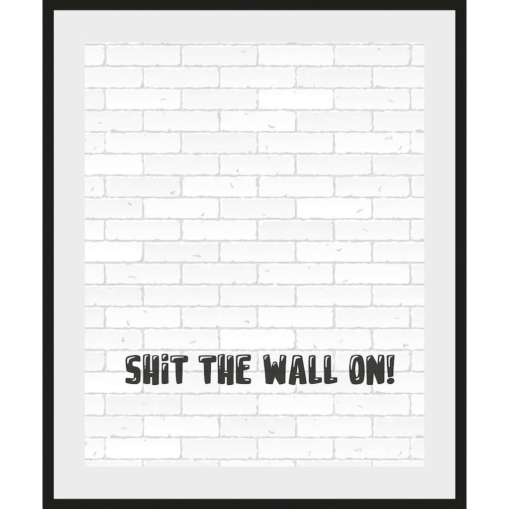 queence Bild »SHIT THE WALL ON!«, Schriftzug, (1 St.)