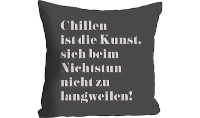 queence Kissenhülle »Chillen ist die Kunst, ...«, (1 St.) kaufen