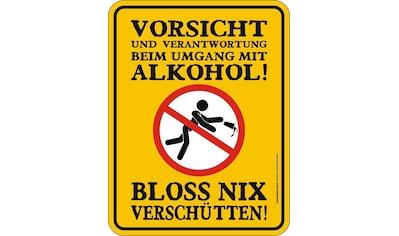 Rahmenlos Blechschild Vorsicht beim Umgang mit Alkohol kaufen