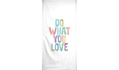 Juniqe Handtuch »Do What You Love«, (1 St.), Weiche Frottee-Veloursqualität kaufen